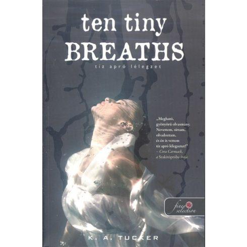 Könyv: Tíz apró lélegzet (K. A. Tucker)